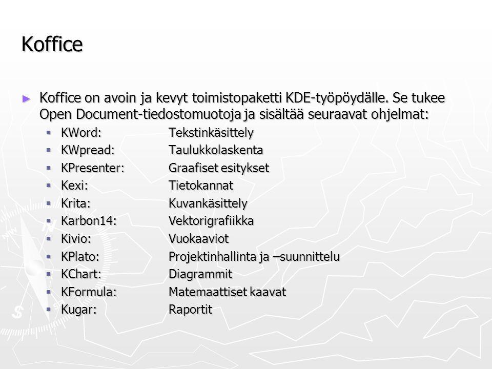 Koffice ► Koffice on avoin ja kevyt toimistopaketti KDE-työpöydälle.