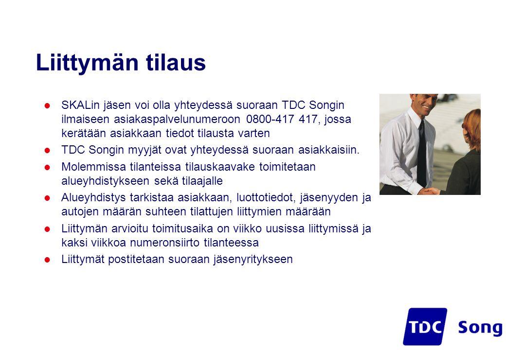 Liittymän tilaus  SKALin jäsen voi olla yhteydessä suoraan TDC Songin ilmaiseen asiakaspalvelunumeroon 0800-417 417, jossa kerätään asiakkaan tiedot tilausta varten  TDC Songin myyjät ovat yhteydessä suoraan asiakkaisiin.