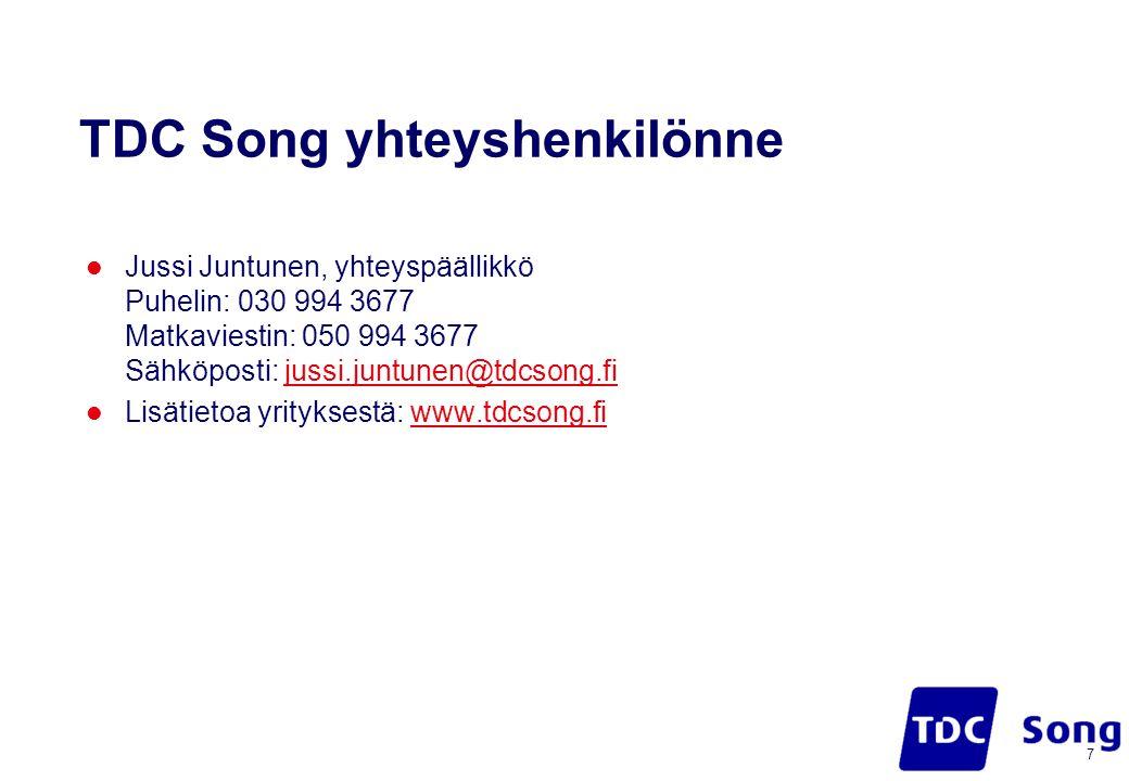 TDC Song yhteyshenkilönne  Jussi Juntunen, yhteyspäällikkö Puhelin: 030 994 3677 Matkaviestin: 050 994 3677 Sähköposti: jussi.juntunen@tdcsong.fijussi.juntunen@tdcsong.fi  Lisätietoa yrityksestä: www.tdcsong.fiwww.tdcsong.fi 7