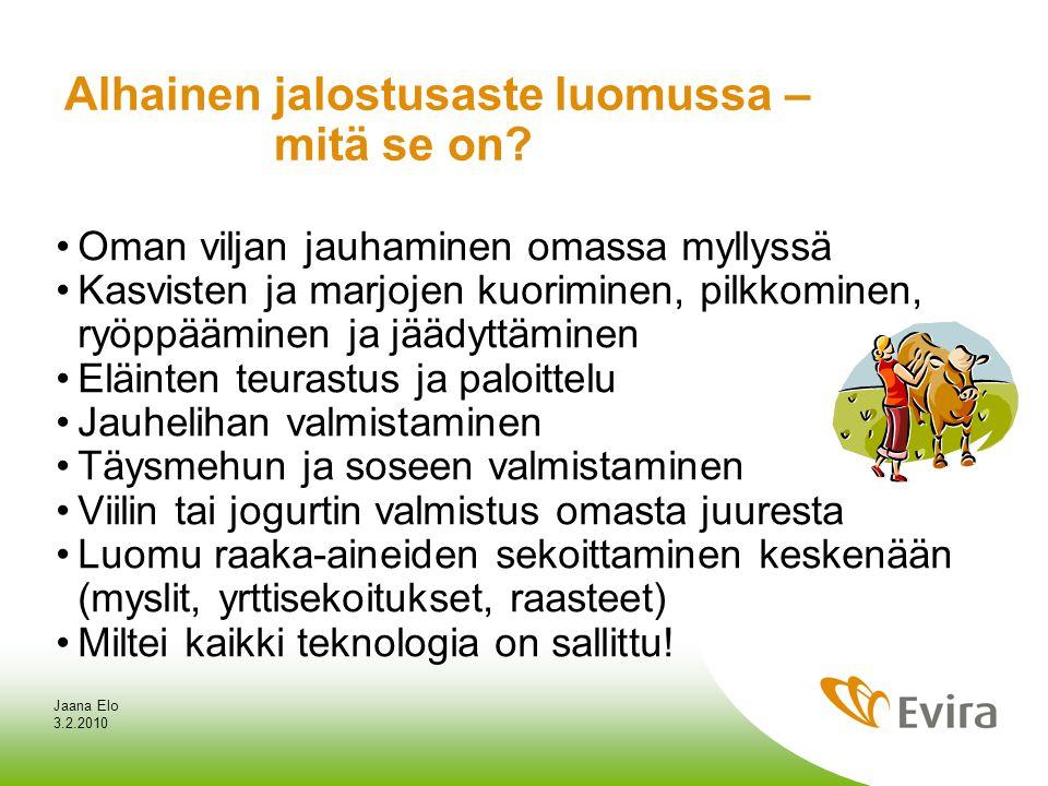 3.2.2010 Jaana Elo Alhainen jalostusaste luomussa – mitä se on.