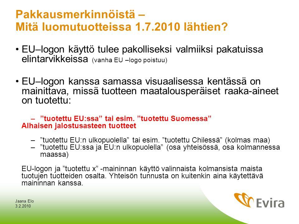3.2.2010 Jaana Elo Pakkausmerkinnöistä – Mitä luomutuotteissa 1.7.2010 lähtien.