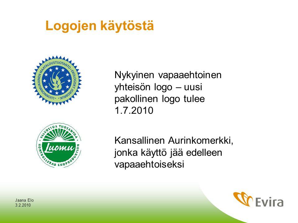 3.2.2010 Jaana Elo Logojen käytöstä Nykyinen vapaaehtoinen yhteisön logo – uusi pakollinen logo tulee 1.7.2010 Kansallinen Aurinkomerkki, jonka käyttö jää edelleen vapaaehtoiseksi