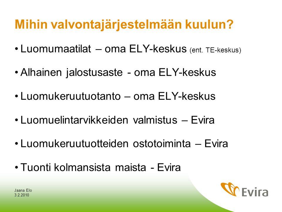3.2.2010 Jaana Elo Mihin valvontajärjestelmään kuulun.