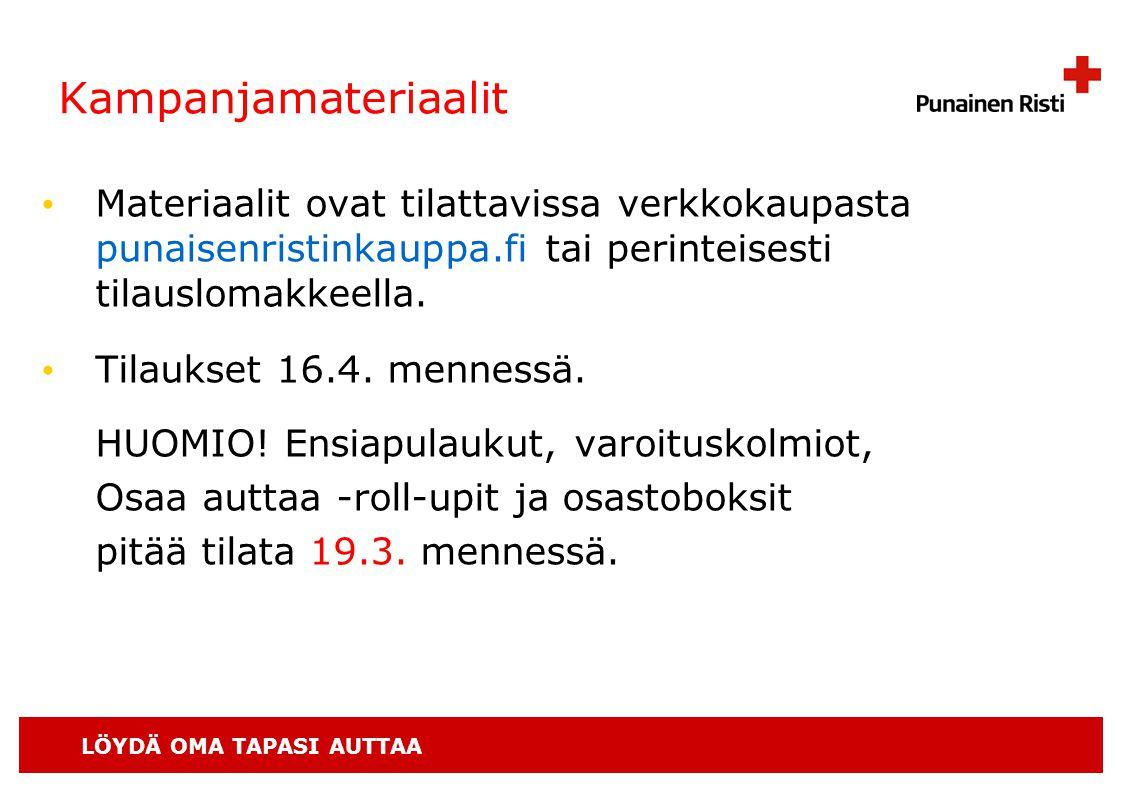 LÖYDÄ OMA TAPASI AUTTAA Kampanjamateriaalit • Materiaalit ovat tilattavissa verkkokaupasta punaisenristinkauppa.fi tai perinteisesti tilauslomakkeella.