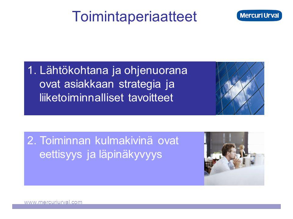 www.mercuriurval.com Toimintaperiaatteet 2. Toiminnan kulmakivinä ovat eettisyys ja läpinäkyvyys 1.