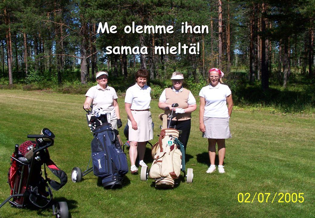 Golfliiton Liittokokouspäivät, Vaasa 4.2.2006Jari Parkkari Me olemme ihan samaa mieltä!