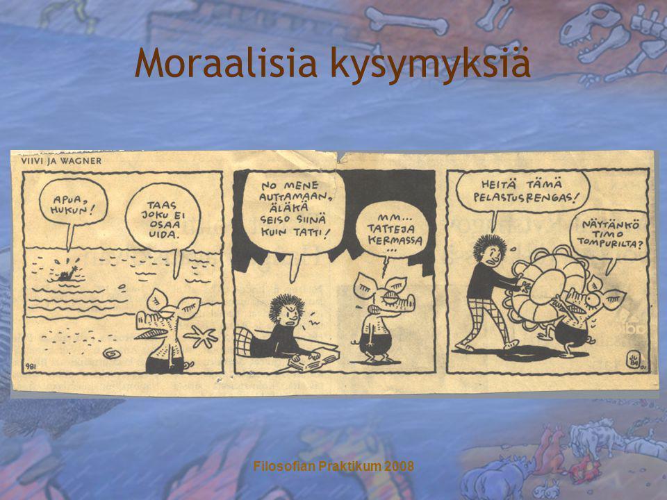 Filosofian Praktikum 2008 Moraalisia kysymyksiä