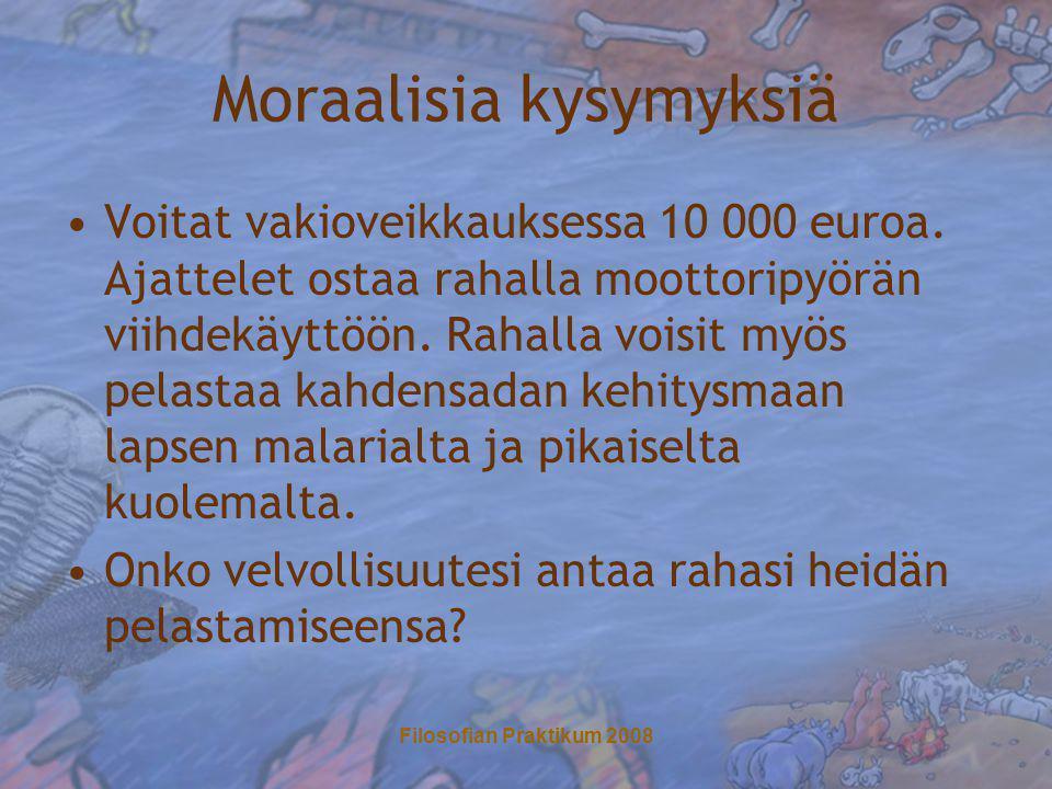 Moraalisia kysymyksiä •Voitat vakioveikkauksessa 10 000 euroa.