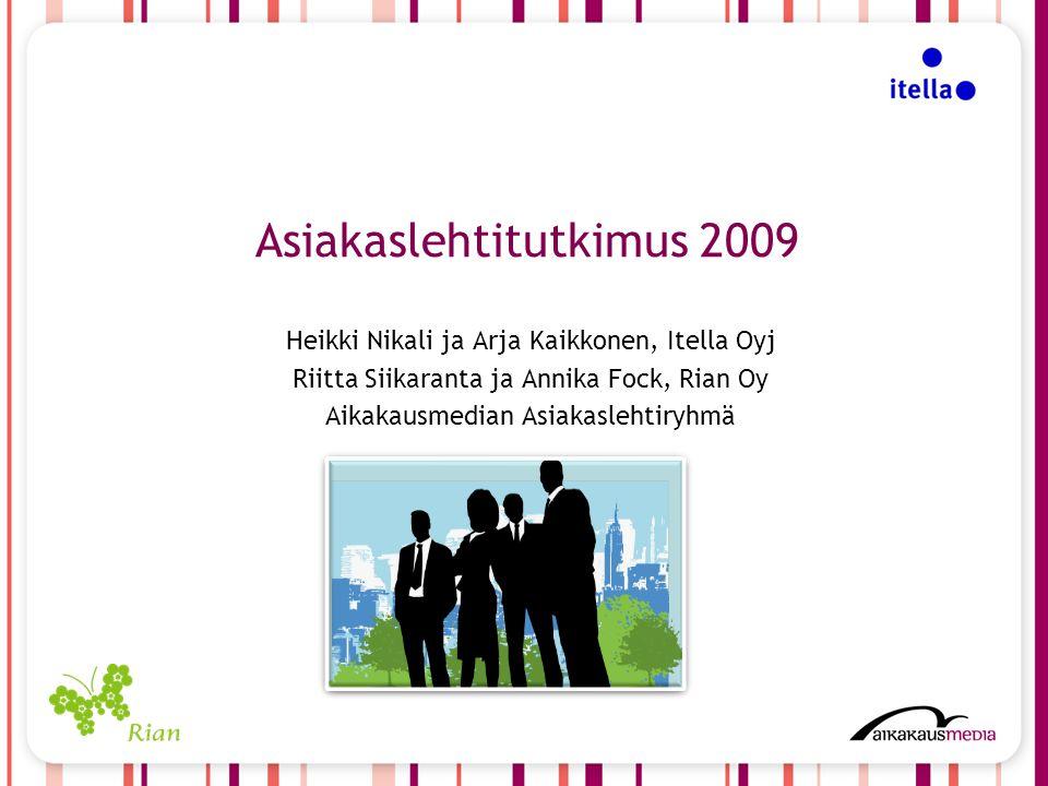 Asiakaslehtitutkimus 2009 Heikki Nikali ja Arja Kaikkonen, Itella Oyj Riitta Siikaranta ja Annika Fock, Rian Oy Aikakausmedian Asiakaslehtiryhmä