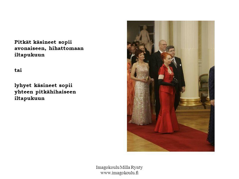 Imagokoulu Milla Rynty www.imagokoulu.fi Pitkät käsineet sopii avonaiseen, hihattomaan iltapukuun tai lyhyet käsineet sopii yhteen pitkähihaiseen iltapukuun