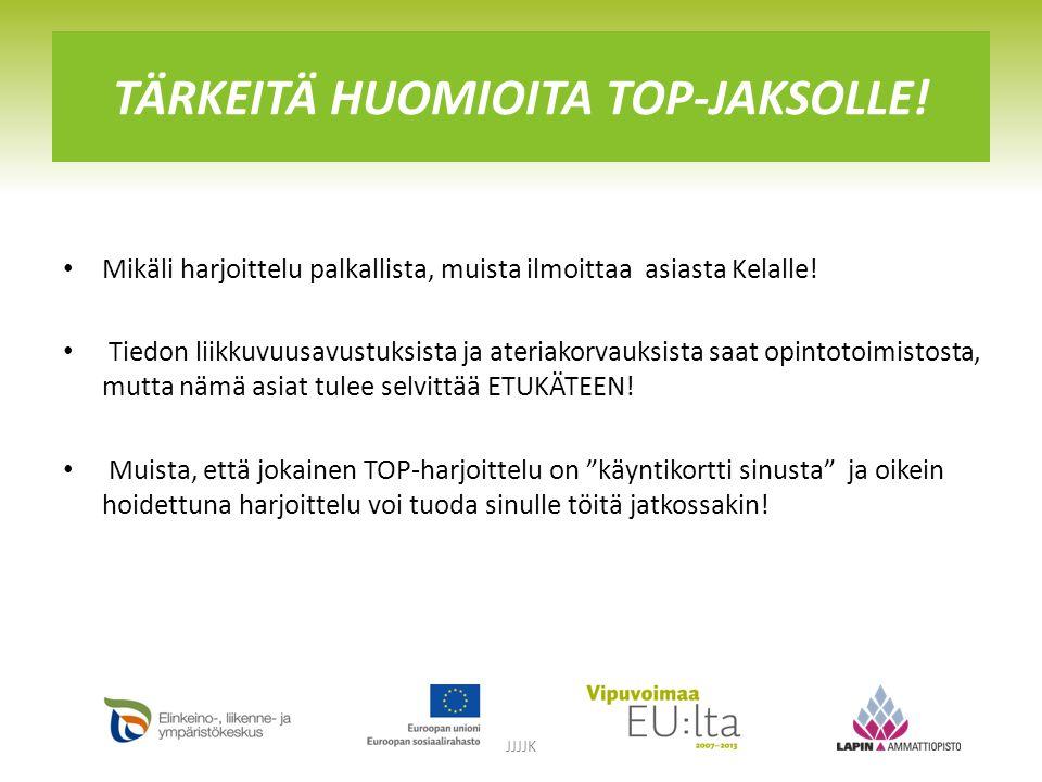 TÄRKEITÄ HUOMIOITA TOP-JAKSOLLE.