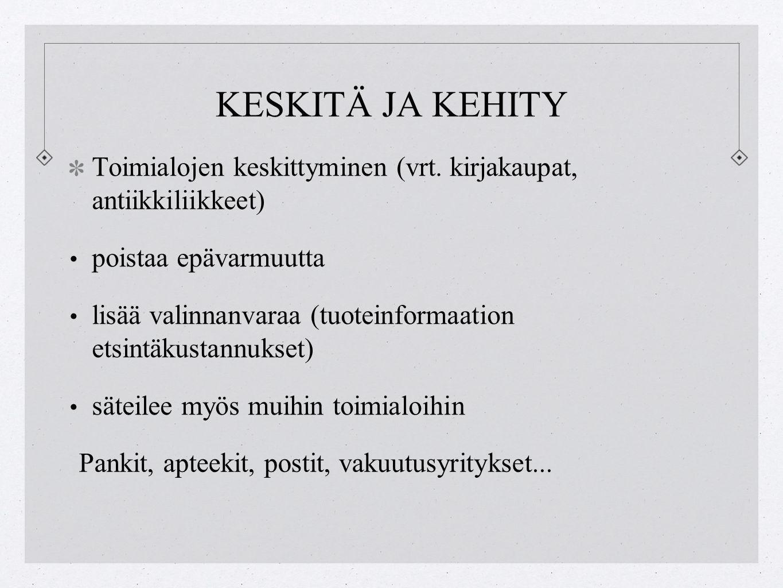 KESKITÄ JA KEHITY Toimialojen keskittyminen (vrt.