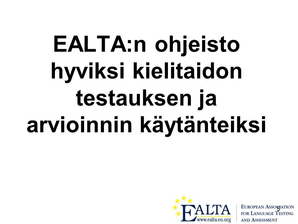 5 EALTA:n ohjeisto hyviksi kielitaidon testauksen ja arvioinnin käytänteiksi