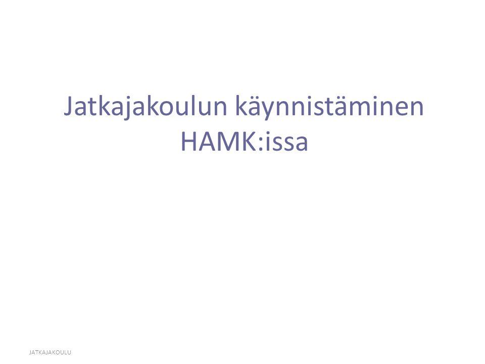 JATKAJAKOULU Jatkajakoulun käynnistäminen HAMK:issa