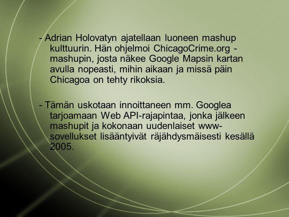 - Adrian Holovatyn ajatellaan luoneen mashup kulttuurin.