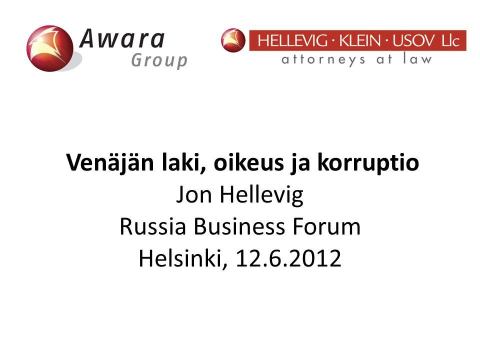 Venäjän laki, oikeus ja korruptio Jon Hellevig Russia Business Forum Helsinki, 12.6.2012