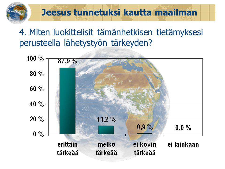 Jeesus tunnetuksi kautta maailman 4.