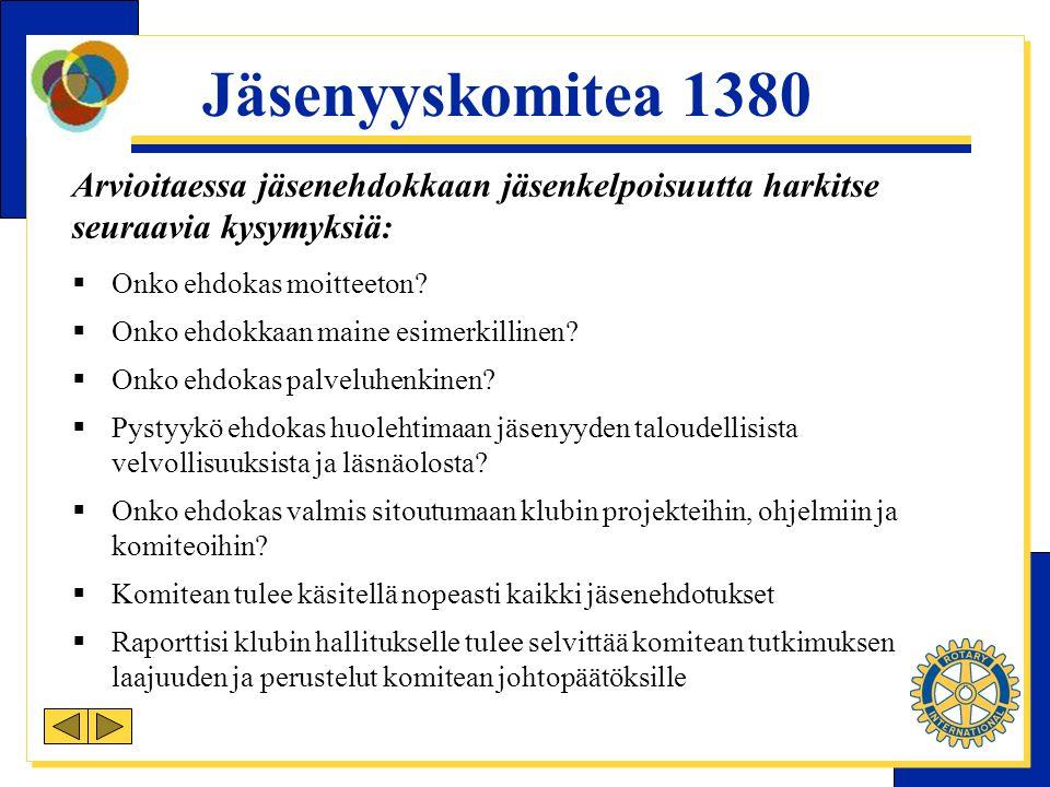 Jäsenyyskomitea 1380 Arvioitaessa jäsenehdokkaan jäsenkelpoisuutta harkitse seuraavia kysymyksiä:  Onko ehdokas moitteeton.