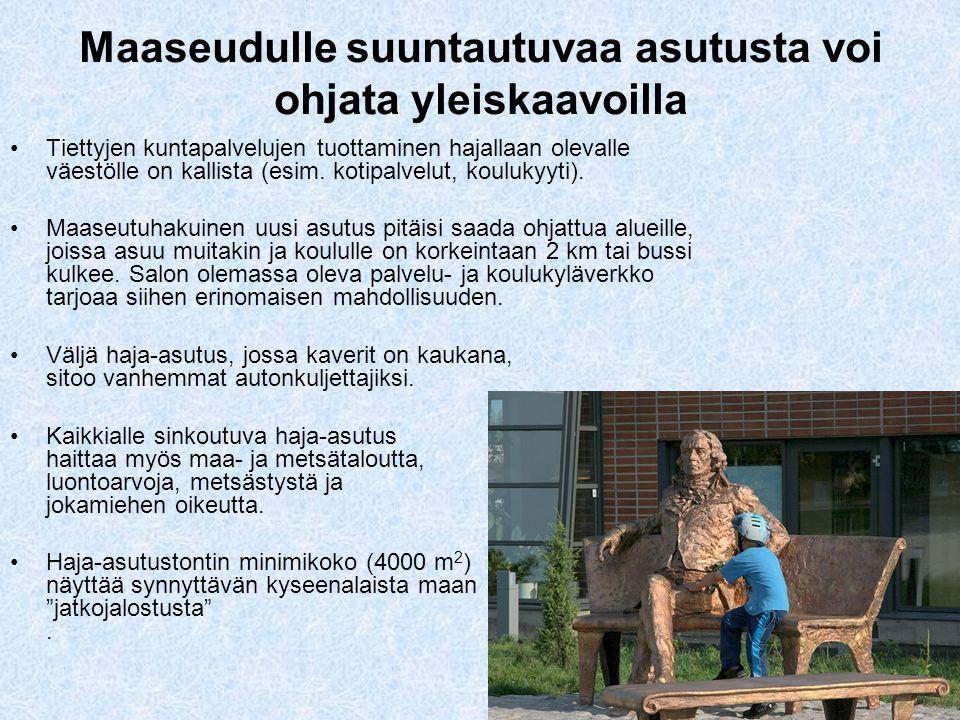 6 Maaseudulle suuntautuvaa asutusta voi ohjata yleiskaavoilla •Tiettyjen kuntapalvelujen tuottaminen hajallaan olevalle väestölle on kallista (esim.