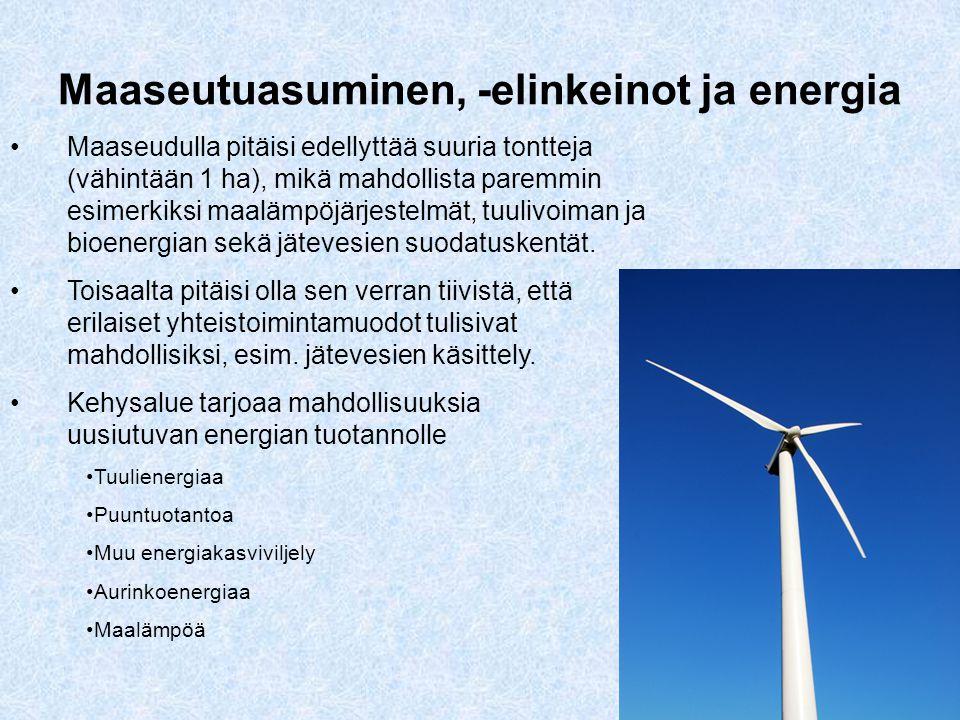 7 Maaseutuasuminen, -elinkeinot ja energia •Maaseudulla pitäisi edellyttää suuria tontteja (vähintään 1 ha), mikä mahdollista paremmin esimerkiksi maalämpöjärjestelmät, tuulivoiman ja bioenergian sekä jätevesien suodatuskentät.