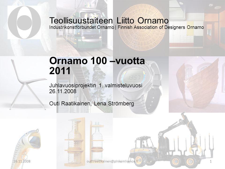Teollisuustaiteen Liitto Ornamo Industrikonstförbundet Ornamo | Finnish Association of Designers Ornamo Ornamo 100 –vuotta 2011 Juhlavuosiprojektin 1.
