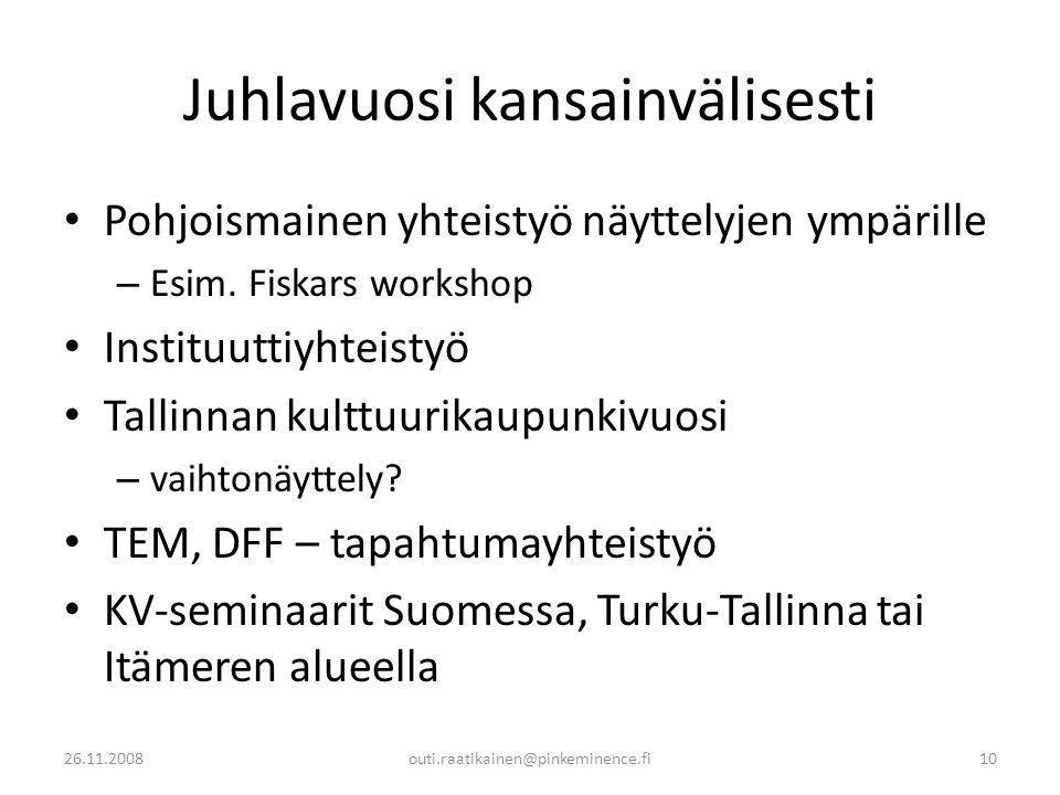 Juhlavuosi kansainvälisesti • Pohjoismainen yhteistyö näyttelyjen ympärille – Esim.