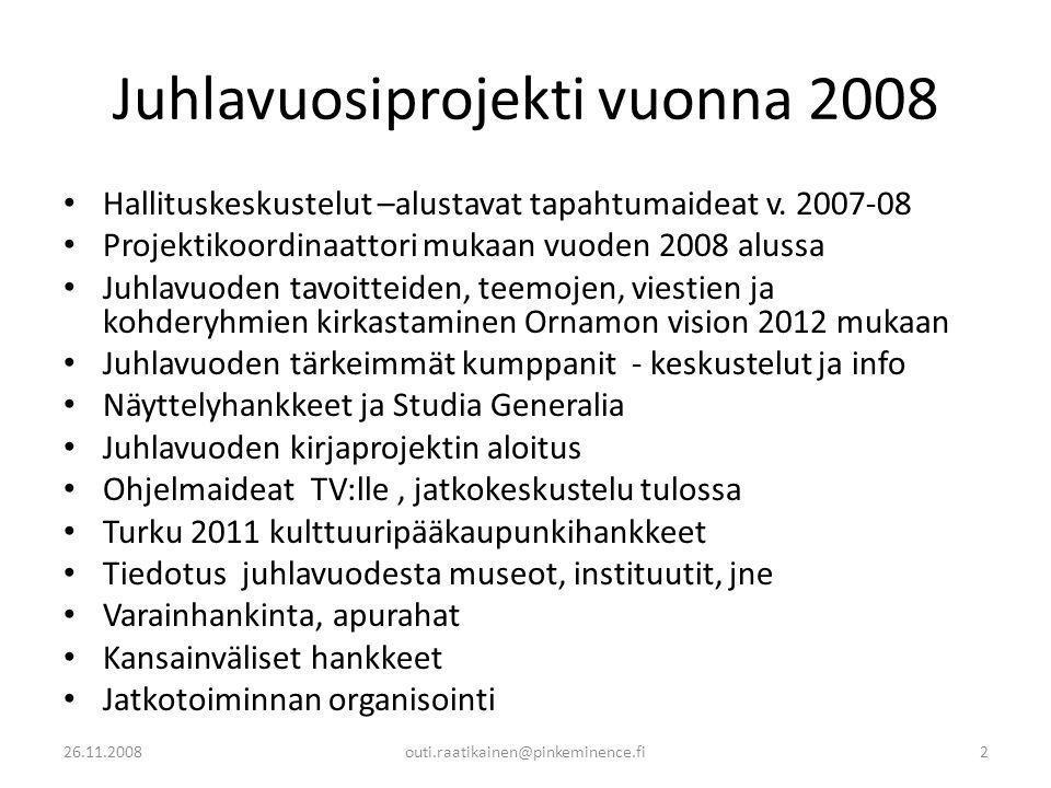 Juhlavuosiprojekti vuonna 2008 • Hallituskeskustelut –alustavat tapahtumaideat v.