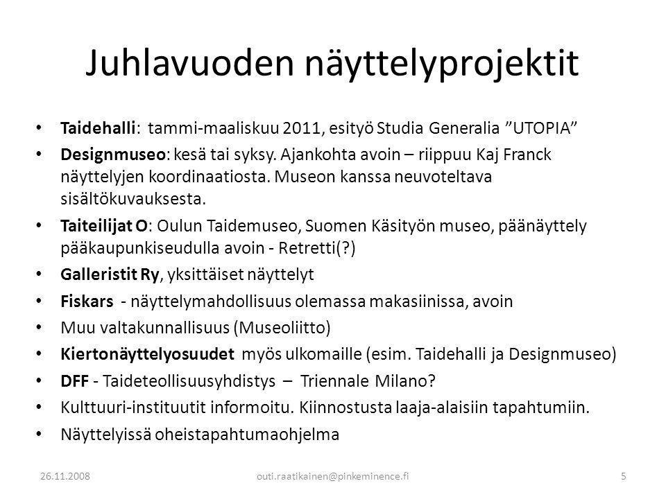 Juhlavuoden näyttelyprojektit • Taidehalli: tammi-maaliskuu 2011, esityö Studia Generalia UTOPIA • Designmuseo: kesä tai syksy.