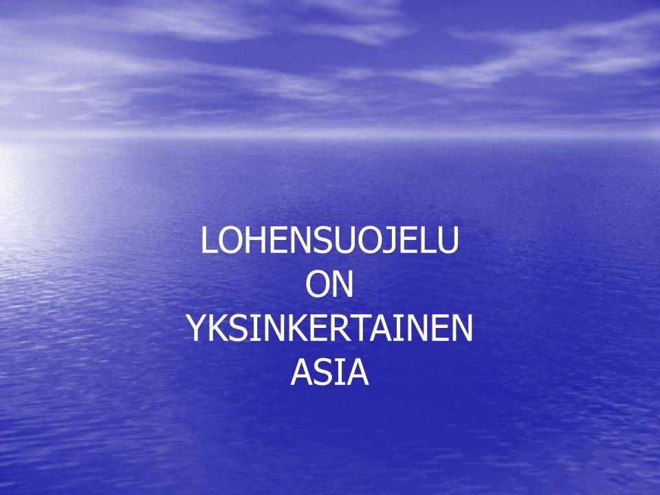LOHENSUOJELU ON YKSINKERTAINEN ASIA