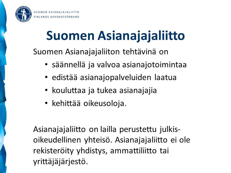 Suomen Asianajajaliitto Suomen Asianajajaliiton tehtävinä on • säännellä ja valvoa asianajotoimintaa • edistää asianajopalveluiden laatua • kouluttaa ja tukea asianajajia • kehittää oikeusoloja.