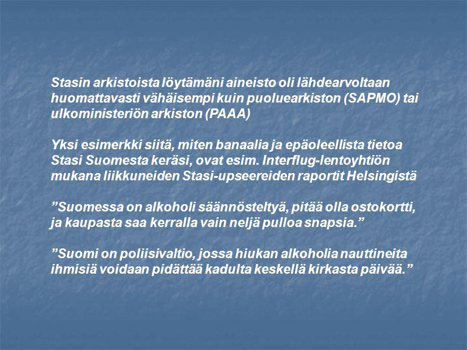 Stasin arkistoista löytämäni aineisto oli lähdearvoltaan huomattavasti vähäisempi kuin puoluearkiston (SAPMO) tai ulkoministeriön arkiston (PAAA) Yksi esimerkki siitä, miten banaalia ja epäoleellista tietoa Stasi Suomesta keräsi, ovat esim.