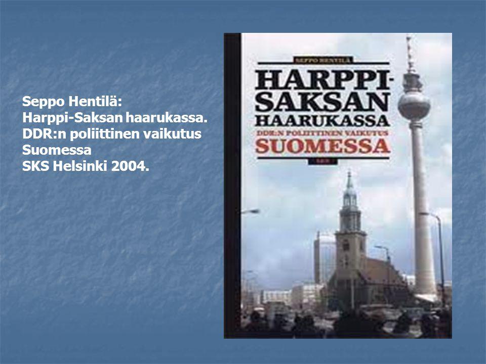 Seppo Hentilä: Harppi-Saksan haarukassa. DDR:n poliittinen vaikutus Suomessa SKS Helsinki 2004.