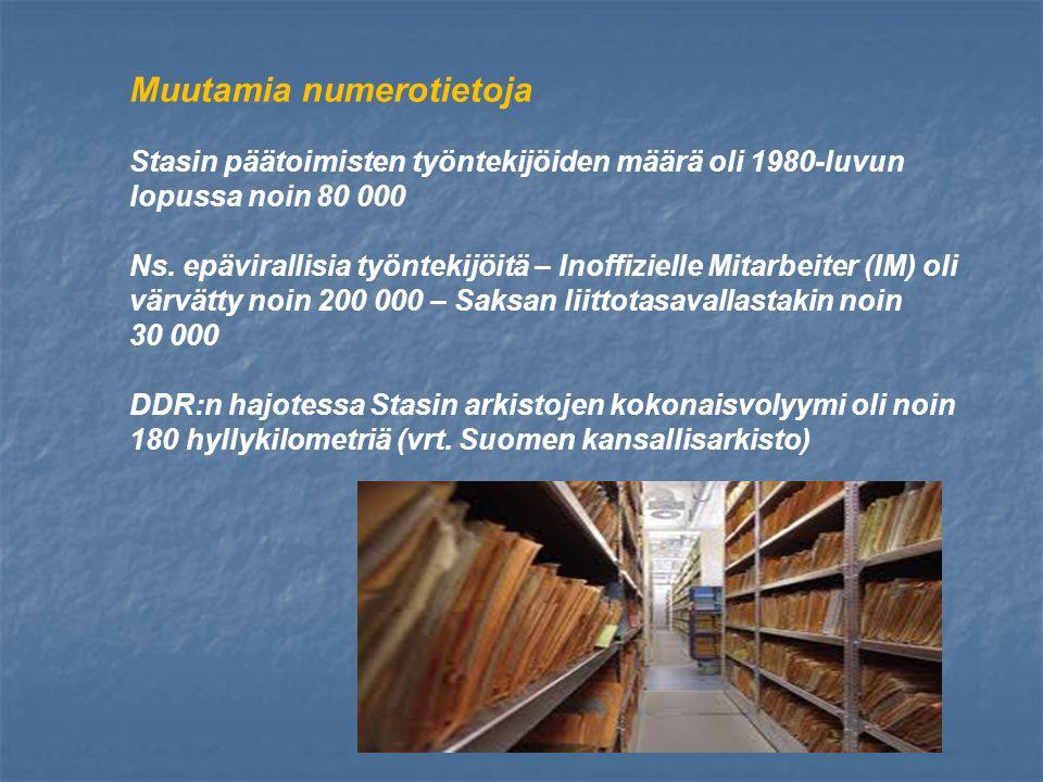 Muutamia numerotietoja Stasin päätoimisten työntekijöiden määrä oli 1980-luvun lopussa noin 80 000 Ns.