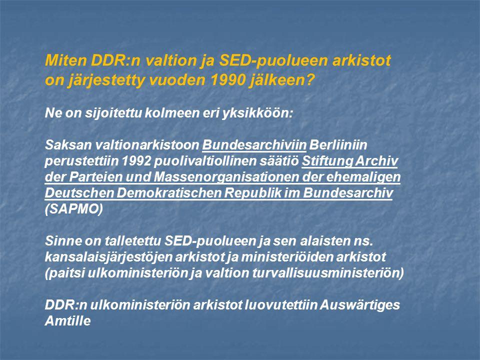 Miten DDR:n valtion ja SED-puolueen arkistot on järjestetty vuoden 1990 jälkeen.