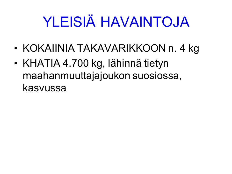 YLEISIÄ HAVAINTOJA •KOKAIINIA TAKAVARIKKOON n.