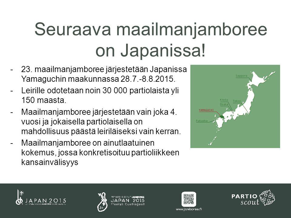 -23. maailmanjamboree järjestetään Japanissa Yamaguchin maakunnassa 28.7.-8.8.2015.