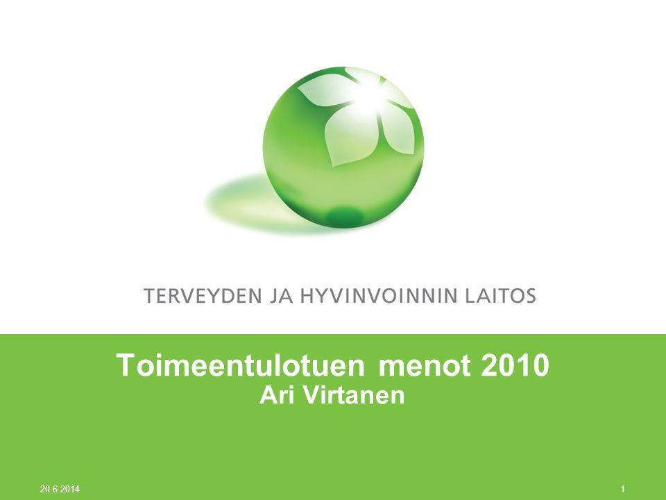 20.6.2014 1 Toimeentulotuen menot 2010 Ari Virtanen