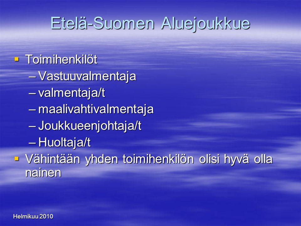 Helmikuu 2010 Etelä-Suomen Aluejoukkue  Toimihenkilöt –Vastuuvalmentaja –valmentaja/t –maalivahtivalmentaja –Joukkueenjohtaja/t –Huoltaja/t  Vähintään yhden toimihenkilön olisi hyvä olla nainen