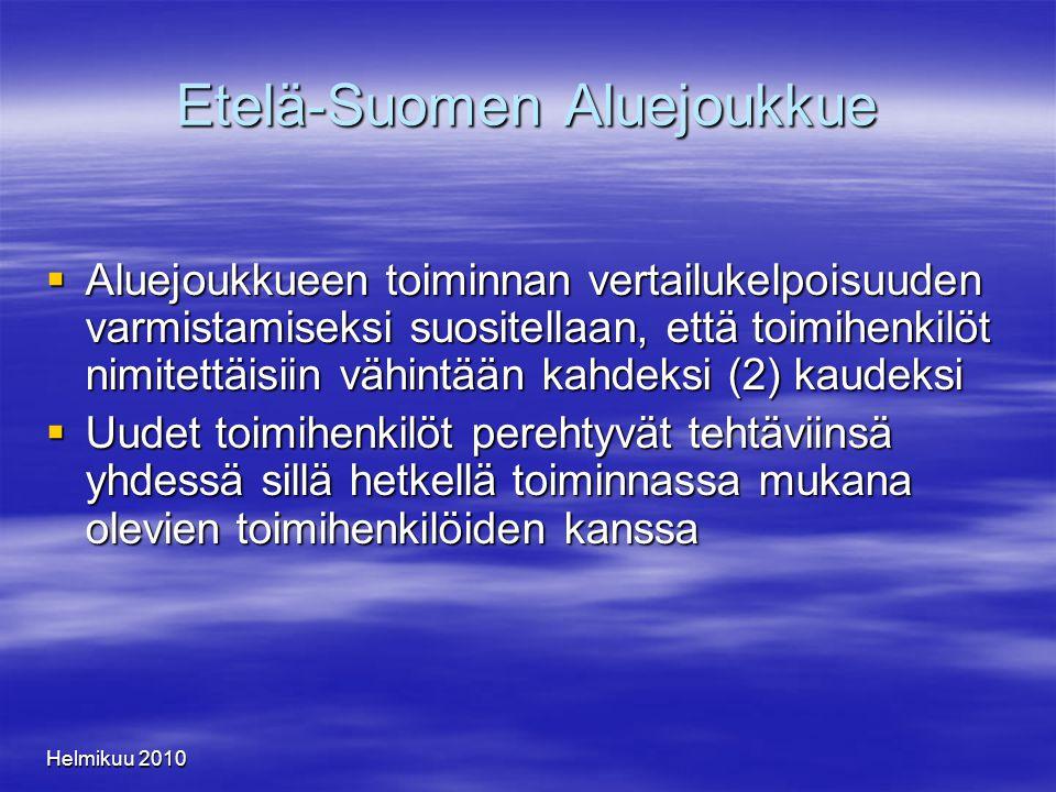 Helmikuu 2010 Etelä-Suomen Aluejoukkue  Aluejoukkueen toiminnan vertailukelpoisuuden varmistamiseksi suositellaan, että toimihenkilöt nimitettäisiin vähintään kahdeksi (2) kaudeksi  Uudet toimihenkilöt perehtyvät tehtäviinsä yhdessä sillä hetkellä toiminnassa mukana olevien toimihenkilöiden kanssa