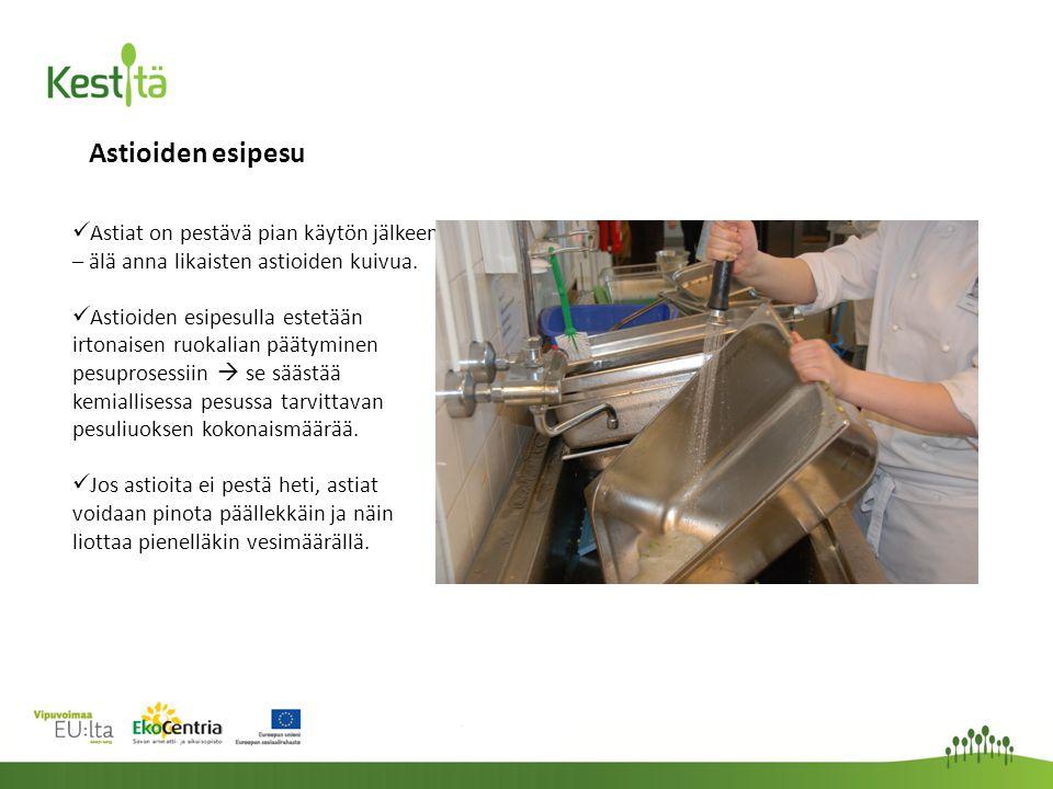 Astioiden esipesu  Astiat on pestävä pian käytön jälkeen – älä anna likaisten astioiden kuivua.