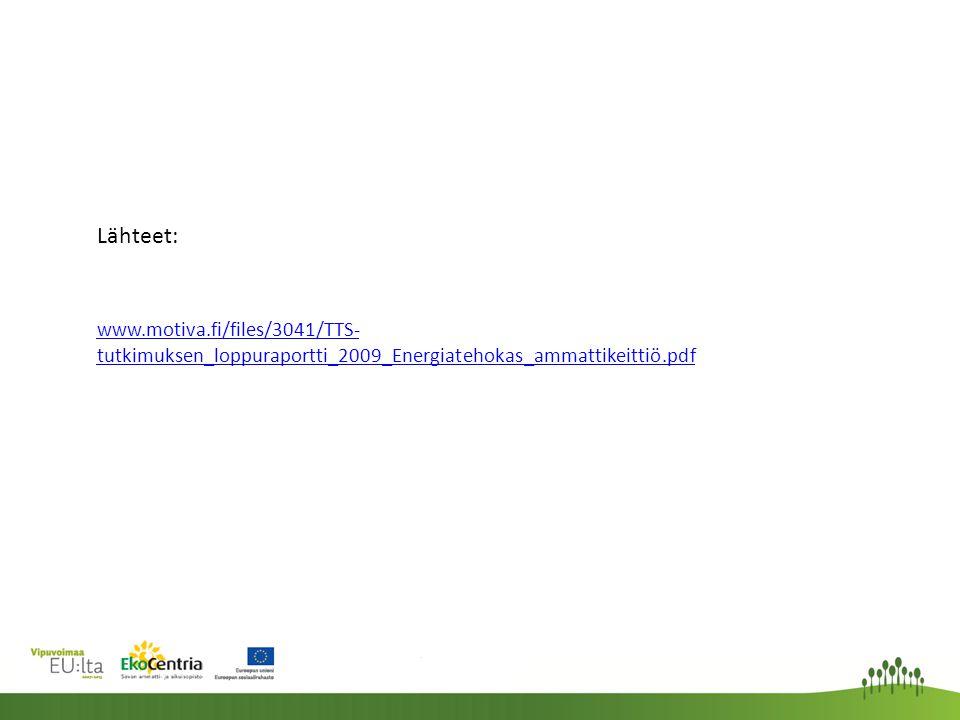Lähteet: www.motiva.fi/files/3041/TTS- tutkimuksen_loppuraportti_2009_Energiatehokas_ammattikeittiö.pdf