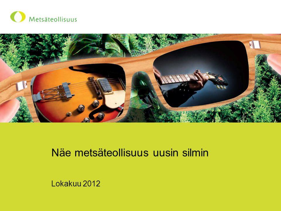 Näe metsäteollisuus uusin silmin Lokakuu 2012