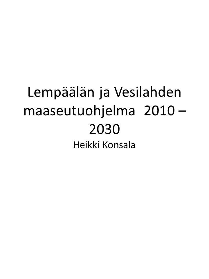 Lempäälän ja Vesilahden maaseutuohjelma 2010 – 2030 Heikki Konsala