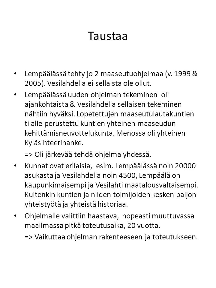 Taustaa • Lempäälässä tehty jo 2 maaseutuohjelmaa (v.