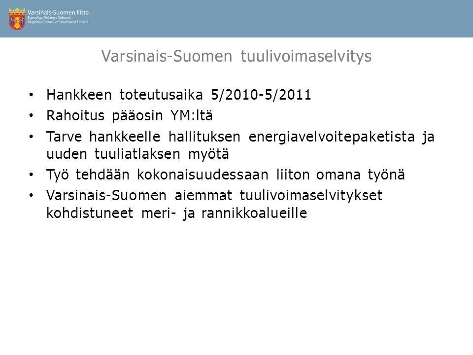 Varsinais-Suomen tuulivoimaselvitys • Hankkeen toteutusaika 5/2010-5/2011 • Rahoitus pääosin YM:ltä • Tarve hankkeelle hallituksen energiavelvoitepaketista ja uuden tuuliatlaksen myötä • Työ tehdään kokonaisuudessaan liiton omana työnä • Varsinais-Suomen aiemmat tuulivoimaselvitykset kohdistuneet meri- ja rannikkoalueille