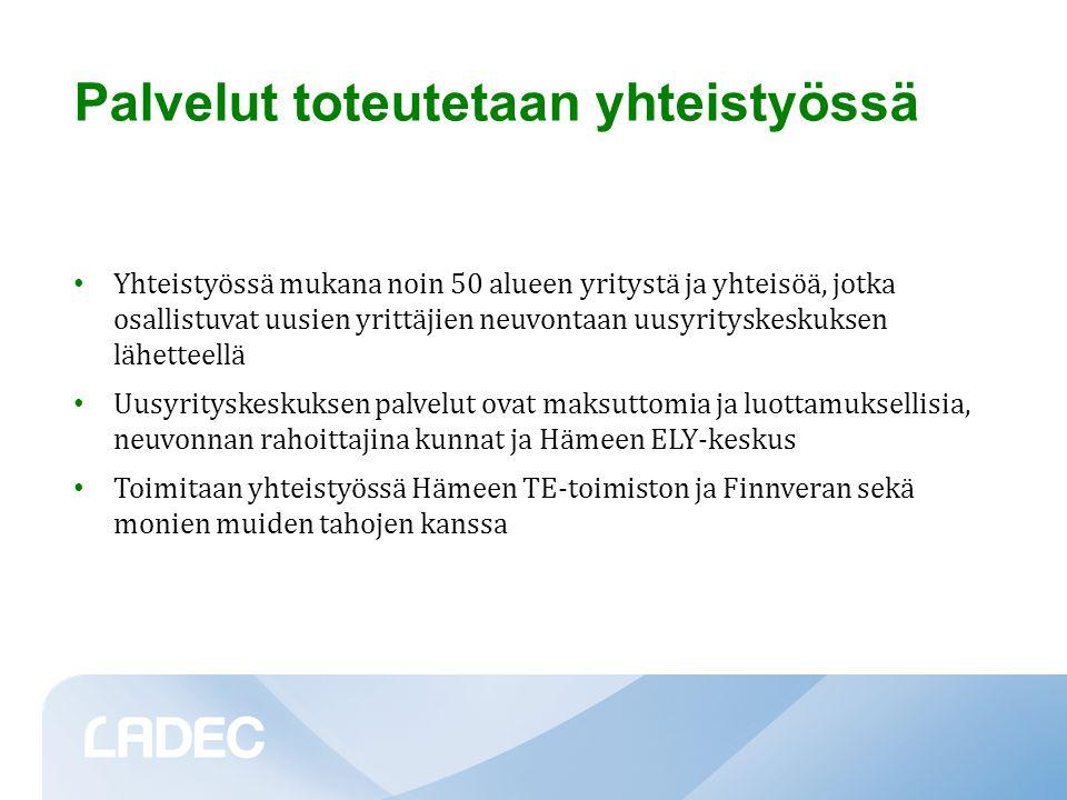 Palvelut toteutetaan yhteistyössä • Yhteistyössä mukana noin 50 alueen yritystä ja yhteisöä, jotka osallistuvat uusien yrittäjien neuvontaan uusyrityskeskuksen lähetteellä • Uusyrityskeskuksen palvelut ovat maksuttomia ja luottamuksellisia, neuvonnan rahoittajina kunnat ja Hämeen ELY-keskus • Toimitaan yhteistyössä Hämeen TE-toimiston ja Finnveran sekä monien muiden tahojen kanssa