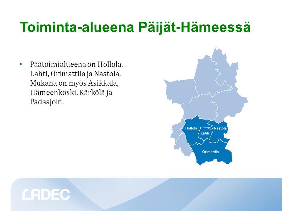 Toiminta-alueena Päijät-Hämeessä • Päätoimialueena on Hollola, Lahti, Orimattila ja Nastola.
