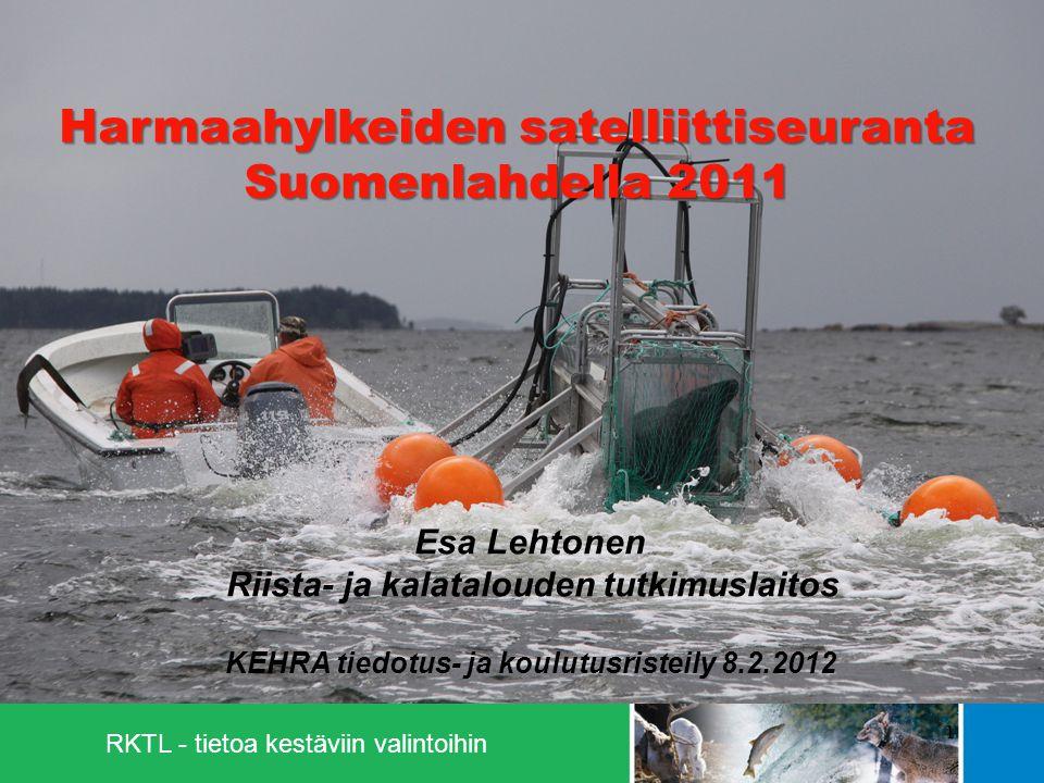 RKTL - tietoa kestäviin valintoihin 1 Harmaahylkeiden satelliittiseuranta Suomenlahdella 2011 Esa Lehtonen Riista- ja kalatalouden tutkimuslaitos KEHRA tiedotus- ja koulutusristeily 8.2.2012