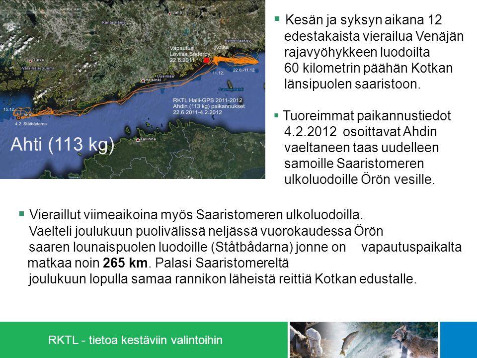 RKTL - tietoa kestäviin valintoihin 8  Kesän ja syksyn aikana 12 edestakaista vierailua Venäjän rajavyöhykkeen luodoilta 60 kilometrin päähän Kotkan länsipuolen saaristoon.