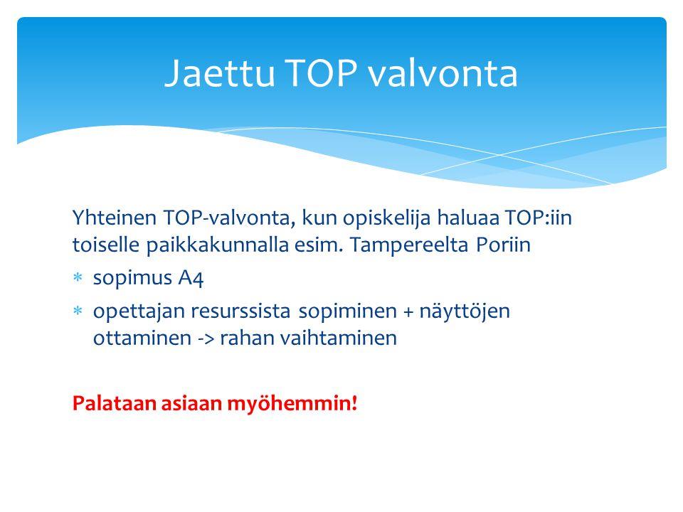 Yhteinen TOP-valvonta, kun opiskelija haluaa TOP:iin toiselle paikkakunnalla esim.